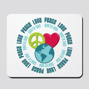 Peace Love Earth Day Mousepad