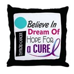 BELIEVE DREAM HOPE Thyroid Disease Throw Pillow