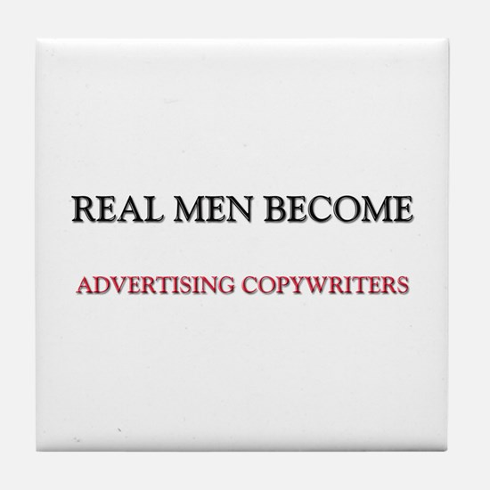 Real Men Become Advertising Copywriters Tile Coast