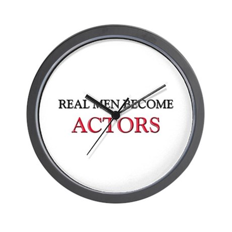 Real Men Become Actors Wall Clock