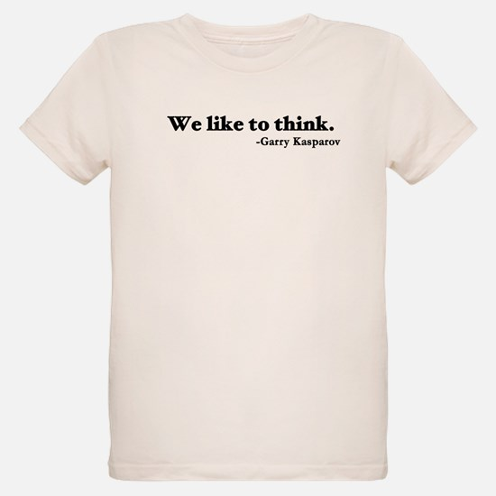 We like to think T-Shirt