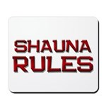 shauna rules Mousepad