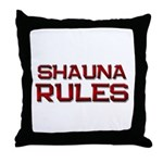 shauna rules Throw Pillow