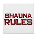 shauna rules Tile Coaster