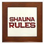 shauna rules Framed Tile