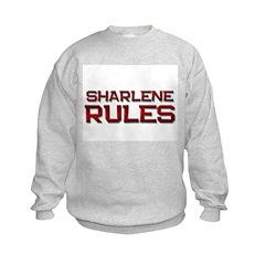 sharlene rules Sweatshirt