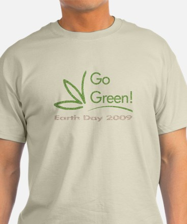 Go Green! Earth Day 2009 T-Shirt