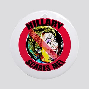 Hillary Scares Me Ornament (Round)