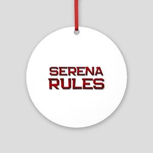 serena rules Ornament (Round)