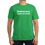 Democracy Starts at Home Men's Fitted T-Shirt (dar