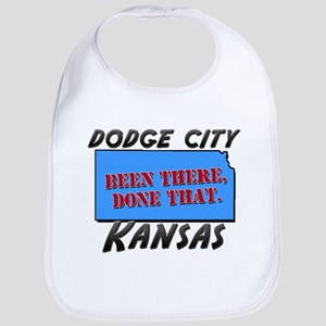 dodge city kansas - been there, done that Bib