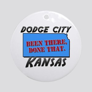 dodge city kansas - been there, done that Ornament