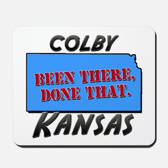 colby kansas - been there, done that Mousepad
