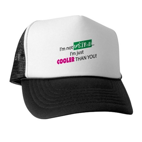 I'M NOT WEIRD Trucker Hat
