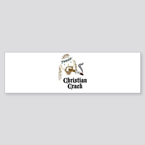 Christian Crack Bumper Sticker