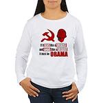 It must be Obama Women's Long Sleeve T-Shirt