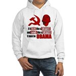 It must be Obama Hooded Sweatshirt