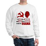 It must be Obama Sweatshirt