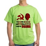 It must be Obama Green T-Shirt