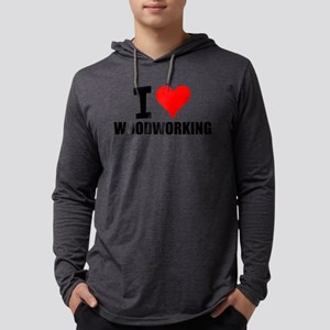 I Love Woodworking Long Sleeve T-Shirt