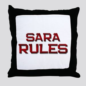 sara rules Throw Pillow