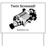 Twin Screwed! - Supercharger - BoostGear Yard Sign