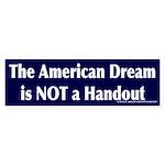 American Dream Not A Handout Bumper Sticker