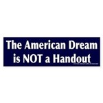 American Dream Not A Handout Bumper Sticker