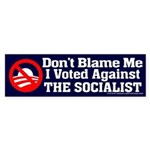 Dont Blame Me, I Voted Against the Socialist