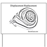 Displacement Replacement - Yard Sign by BoostGear