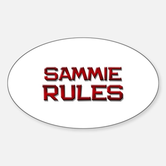 sammie rules Oval Decal