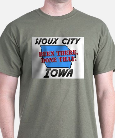 sioux city iowa - been there, done that T-Shirt