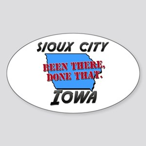 sioux city iowa - been there, done that Sticker (O