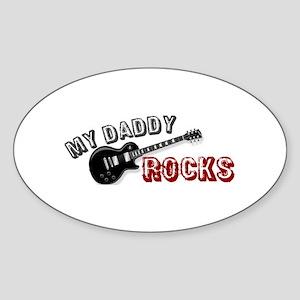My Daddy Rocks Oval Sticker