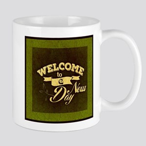 Olive Green Welcome to a New Day Mugs