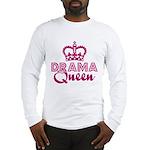 Drama Queen Long Sleeve T-Shirt