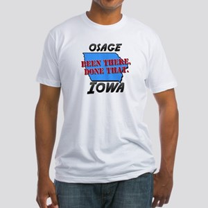 osage iowa - been there, done that Fitted T-Shirt