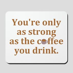 Strong Coffee Mousepad