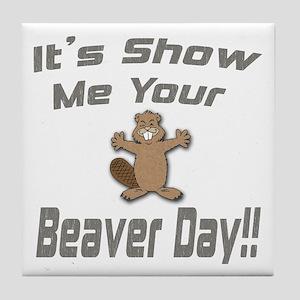 Show Me Your Beaver Day! Tile Coaster