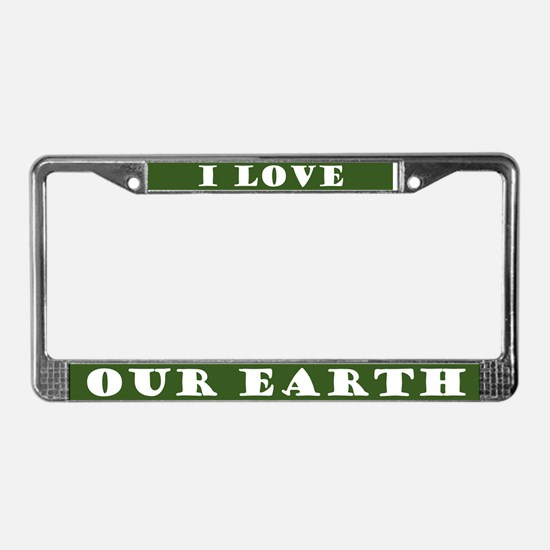 I Love Our Earth License Plate Frame