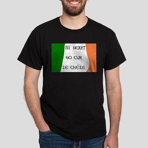 Ní neart go cur le chéile! Black T-Shirt