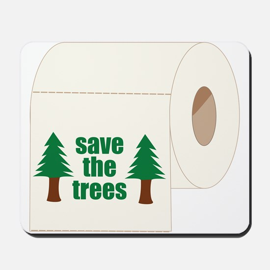 Save The Trees! Mousepad