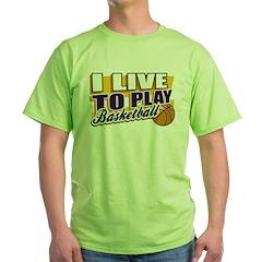 Live to Play Basketball T-Shirt