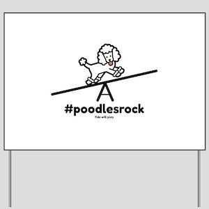 Agility Poodles Rock Yard Sign