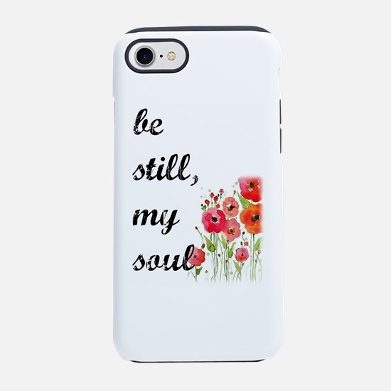 Be still my soul Poppies iPhone 7 Tough Case
