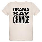 Obama Say Change Organic Kids T-Shirt