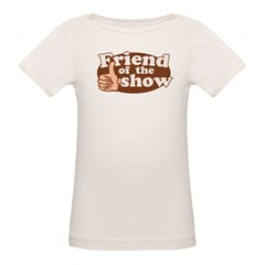 Friend of the Show Organic Baby T-Shirt