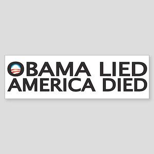 OBAMA LIED, AMERICA DIED Bumper Sticker