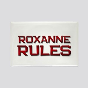 roxanne rules Rectangle Magnet