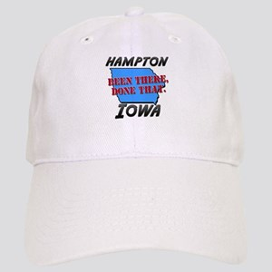 hampton iowa - been there, done that Cap